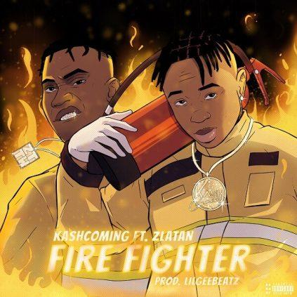 Kashcoming - Fire Fighter ft Zlatan (1) (1)